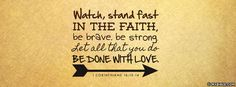 1 Corinthians 16:13-14 NKJV - Watch, Stand Fast In The Faith - Facebook Cover Photo