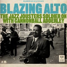 """Blazing Alto"" by THE JAZZ JOUSTERS: a tribute to be-bop giant Cannonball Adderley (free download)"