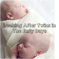Twins - looking after twins in the early days. A uk mum's account of the first few months.