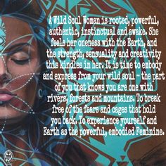 A Wild Soul Woman is rooted, powerful, authentic, instinctual and awake. She feels her oneness with the Earth, and the strength, sensuality and creativity this kindles in her. It is time to embody and express from your wild soul – the part of you that knows you are one with rivers, forests and mountains. To break free of the fears and cages that hold you back. To experience yourself and Earth as the powerful, embodied Feminine. WILD WOMAN SISTERHOODॐ #WildWomanSisterhood #wildsoulwoman…