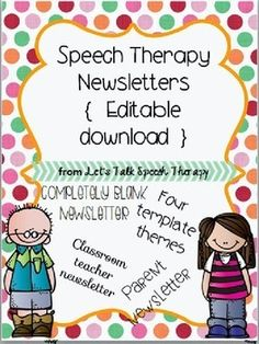 Editable Speech Therapy Newsletters--completely able to be customized and updated with each season!