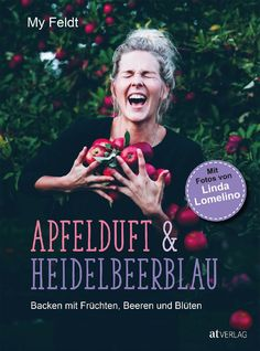 Backen mit My Feldt: Apfelduft & Heidelbeerblau Superfoods, Books, Download, Amazon, Instagram, Products, Popular Books, Playlists, Bakken