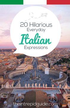 Are you a pizza? Check out these 20 Hilarious Everyday Italian Expressions