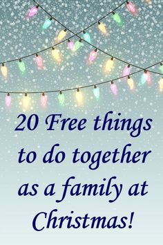 20 Free things to do together as a family at Christmas!