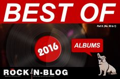 #ROCKnBLOG: TOP 150 RECORDS OF THE YEAR 2016 - Part I. 50 bis 1  http://nixschwimmer.blogspot.com/2016/12/top-150-records-of-year-2016-part-iii.html Die Alben des Jahres 2016