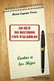 Free Kindle Book -   Lo Que No Decimos Con Palabras - Cartas a los Hijos (WIE nº 406) (Spanish Edition) Check more at http://www.free-kindle-books-4u.com/parenting-relationshipsfree-lo-que-no-decimos-con-palabras-cartas-a-los-hijos-wie-no-406-spanish-edition/