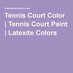 Tennis Court Color | Tennis Court Paint | Latexite Colors