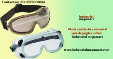 online ecommerce industrial megamart Black and decker Chemical Splash goggles helps reduce exposure to a variety of eye hazards including impact, splash and dust with the feature include indirect vents that help protect against splash and a hard-coated poly-carbonate lens that reduces ultraviolet A (UVA) and ultraviolet B (UVB) radiation from natural sunlight by 99% with adjustable headbands.