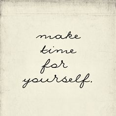 176 Best Take Time For Yourself Images Health Wellness Thinking