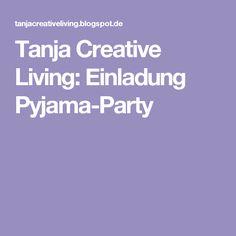 Tanja Creative Living: Einladung Pyjama-Party