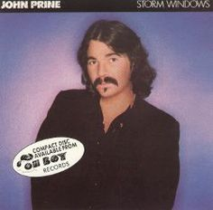 Listening to Storm Windows by John Prine on Torch Music.  One of the best singer/songwriters
