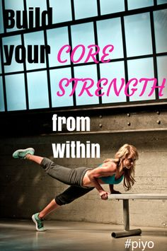 Build your core strength from within www.30daypush.com