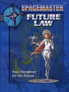 Product Line: Spacemaster Product Edition: SPAM Product Name: Future Law Product Type: Supplement Author: Robert J. Defendi Stock #: 4515 ISBN: 1-55806-569-5 Publisher: ICE Page Count: 128 Release Date: 03-Jun Language: English