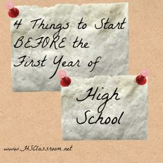 4 Things to Start the Year BEFORE the First Year of High School - www.HSClassroom.net