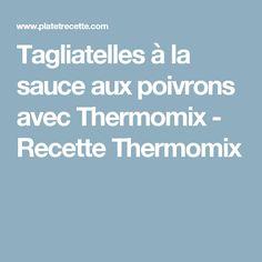 Tagliatelles à la sauce aux poivrons avec Thermomix - Recette Thermomix