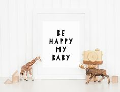 DIGITAL Be Happy My Baby Nursery Print, Gender Neutral Childrens Decor, Monochrome Playroom, Modern Poster, Monochrome Wall Art - ANY SIZE