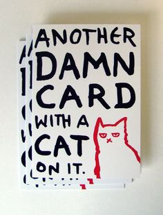 Another Damn Cat Card - pack of three. $12 by Hiley Remarkable #etsy #cat #card #gifts