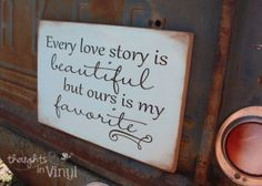 Every love story is beautiful.....