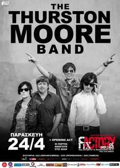 """The Thurston Moore Band! Tonight! In Greece! Which most likely means that if you can go to it than it's """"This Evening!"""" for you. Oh, well..."""