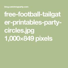 free-football-tailgater-printables-party-circles.jpg 1,000×849 pixels