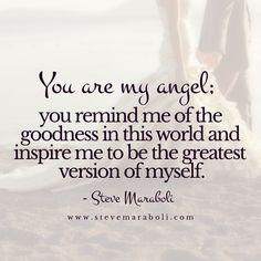 You are my Angel... Thank You Angela for fighting for yourself and giving me the strength to do the same... You Are My Light.. My Sunshine.. :)