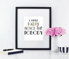 A Little Party Never Hurt Nobody Printable Wall by sweetwaterdecor