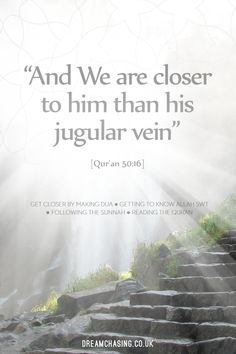 And We are closer to him than his jugular vein - Al Quran We as in God is closer to man than his jugular vein, such is the closeness of God's relationship with man