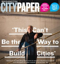 """""""This Can't Be the Way to Build Cities"""": Can Vancouver architect Bing Thom save Southwest from the legacy of urban renewal? City Paper, Urban Renewal, Urban Planning, No Way, Washington Dc, Vancouver, Cities, Portraits, Canning"""