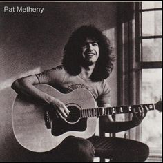 Pat Metheny... he's just awesome.