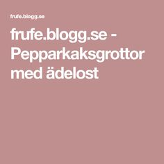 frufe.blogg.se - Pepparkaksgrottor med ädelost