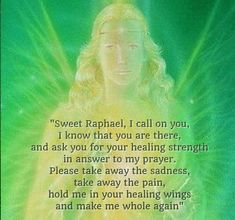 Ascended Masters of Light Archangel Raphael PrayerArchangel Raphael Prayer Archangel Raphael Prayer, Archangel Prayers, Raphael Angel, Archangel Uriel, St Raphael, Archangel Michael, Angel Spirit, Angel Guide, Angel Quotes