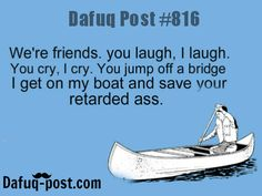 "Best friends FOR MORE OF ""DAFUQ POSTS"" click HERE <—- funny posts, and relatable quotes"