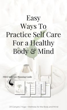 Easy Ways To Practice Self Care for a Healthy Body and Mind