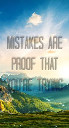 Mistakes are proof that you're trying Life Pictures, Bffs, Mistakes, Desktop Screenshot, Best Friends