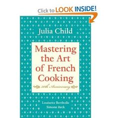 """This is the classic cookbook, in its entirety—all 524 recipes.     """"Anyone can cook in the French manner anywhere,"""" wrote Mesdames Beck, Bertholle, and Child, """"with the right instruction."""" And here is the book that, for more than forty years, has been teaching Americans how."""