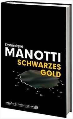 Schwarzes Gold (Ariadne Kriminalroman): Amazon.de: Dominique Manotti, Iris…