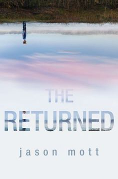 Jason Mott's remarkably imaginative debut novel, THE RETURNED, is our Top Pick in Fiction for September!