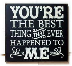 You're the best thing that ever happened to me by pattisprimitives, $22.00