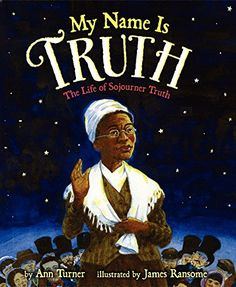 My Name Is Truth: The Life of Sojourner Truth by Ann Turner http://www.amazon.com/dp/0060758988/ref=cm_sw_r_pi_dp_q7WNub0PA6NA1