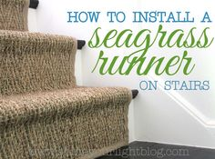 How To:  Install A Seagrass Stair Runner