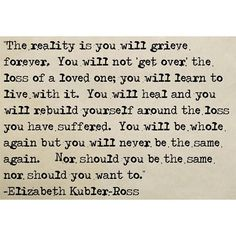 The reality, according to Kubler-Ross.