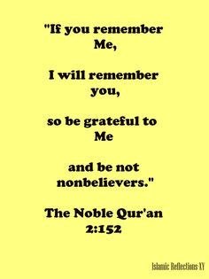 """If you remember Me , I will remember you""  <3 Subhan'Allah"