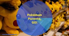 Handbag Mafia shares all the ways that playing Pokemon GO! is just like parenting a toddler!