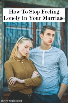 How To Stop Feeling Lonely In Your Marriage