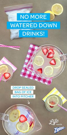 Clever trick for summer picnics or BBQs! Place a Ziploc® bag with ice cubes in a pitcher, and then fill it with lemonade or punch. When the ice melts, it will keep your drink cold without diluting it. Perfect!