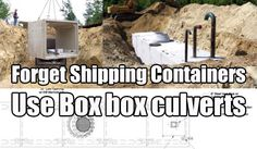 Forget Shipping Containers Use Box Culverts - SHTF, Emergency Preparedness, Survival Prepping, Homesteading                                                                                                                                                                                 More