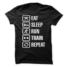 EXCLUSIVE DESIGN : EAT SLEEP RUN TRAIN REPEAT T Shirts, Hoodies, Sweatshirts. CHECK PRICE ==► https://www.sunfrog.com/LifeStyle/EXCLUSIVE-DESIGN--EAT--SLEEP--RUN--TRAIN--REPEAT.html?41382
