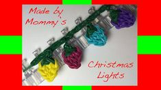 Made by Mommy's Christmas Lights Charm on the Rainbow Loom