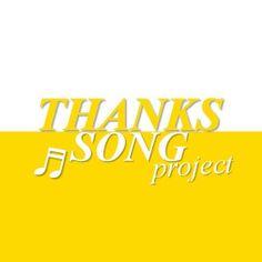 THANKS SONG PROJECT http://s-pillars.sakura.ne.jp/S-PILLARS_official/thanks_song_project/