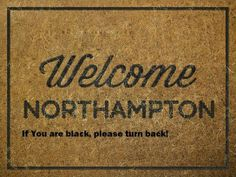 Northampton Borough Council: Northamptonshire Police, The System Is Corrupt
